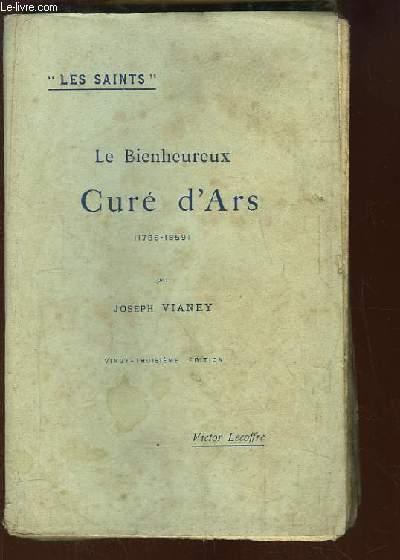 Le Bienheureux Curé d'Ars, patron des Curés Français (1786 - 1859).