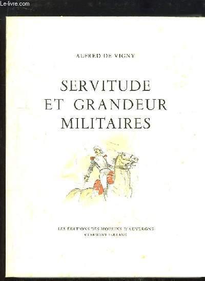 Servitude et Grandeur Militaires. Laurette ou le Cachet Rouge - La veillée de Vincennes - La Canne de Jonc.