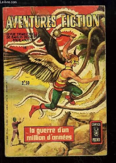 Aventures Fiction N°18 : La guerre d'un million d'années.