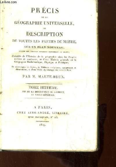 Précis de la Géographie Universelle, ou Description de toutes les parties du monde. TOME 8 : Fin de la description de l'Europe, et Tables Générales.