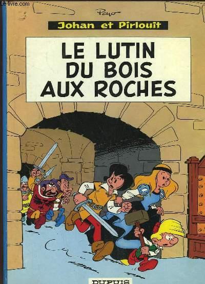 Johan et Pirlouit N°3 : Le lutin du Bois aux Roches.