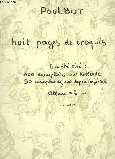 Huit pages de croquis. Exemplaire numéroté et signé par l'auteur.