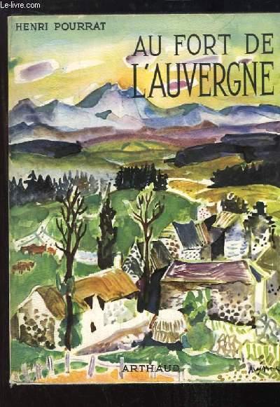 Au Fort de l'Auvergne. Combraille, Monts Doré, Artense, Cézalier, Cantal.