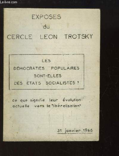 Exposé du Cercle Léon Trotsky : Les Démocraties Populaires sont-elles des états socialistes ? Ce que signifie leur évolution actuelle vers la