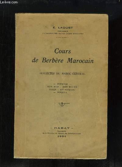 Cours de Berbère Marocain. Dialectes du Maroc Central. Zemmour, Beni Mtir, Beni Mguild, Zayan, Ait Sgougou, Ichqern. (Grammaire, Vocabulaire, Textes).