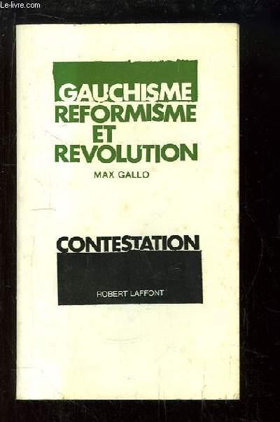 Gauchisme, Réformisme et Révolution.
