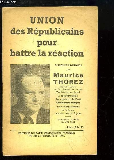 Union des Républicains pour battre la réaction. Discours prononcé le 10 mai 1946, au Vélodrome d'Hiver