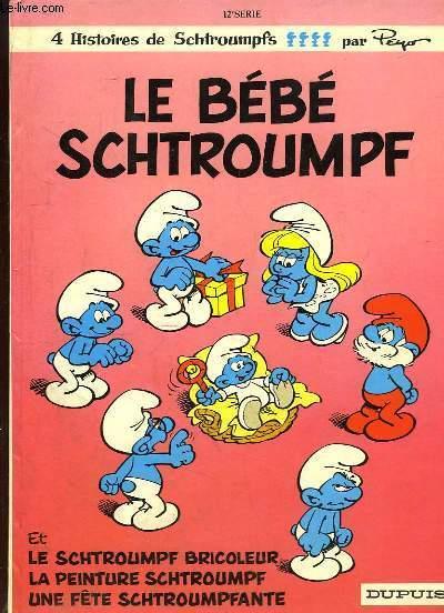 4 Histoires de Schtroumpfs : Le Bébé Schtroumpf. Et le Schtroumpf Bricoleur, La peinture Schtroumpf, Une fête Schtroumpfante