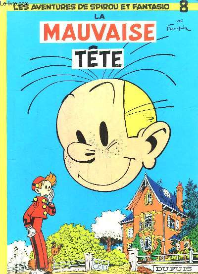 Les Aventures de Spirou et Fantasio, N°8 : La Mauvaise Tête.