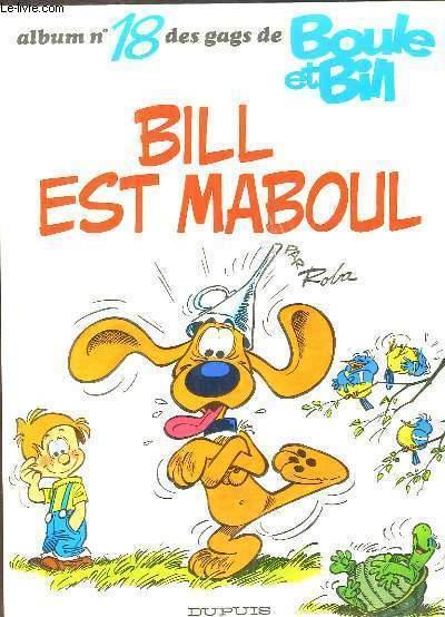 Album N°18 des gags de Boule et Bill : Bill est Maboul