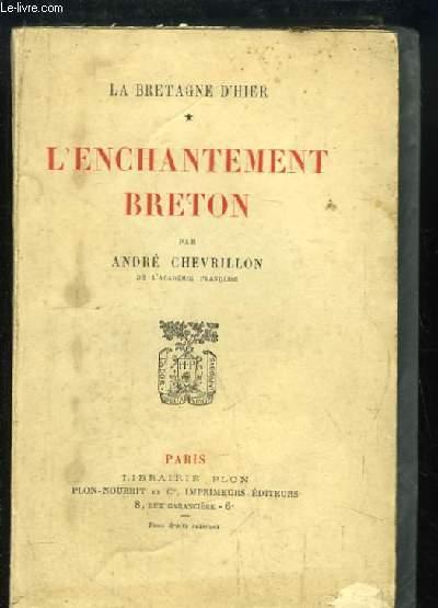 L'Enchantement Breton. La Bretagne d'Hier.