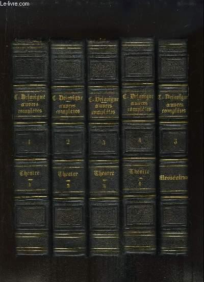 Oeuvres Complètes de Casimir Delavigne. TOMES 1 à 5 : Théâtre (4 volumes) - Messéniennes, chants populaires et poésies diverses.