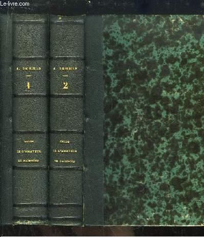 Guide de l'Amateur de Faïences et Porcelaines. TOMES 1 et 2 (sur 3 volumes).