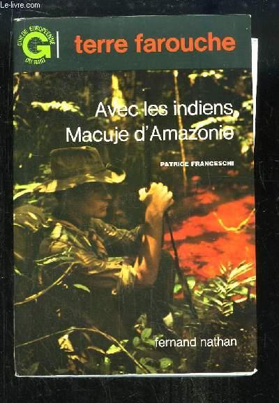 Avec les indiens Macuje d'Amazonie.