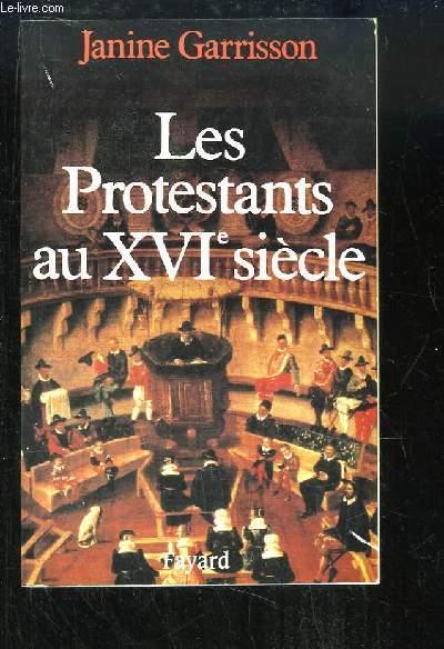 Les Protestants au XVIe siècle.