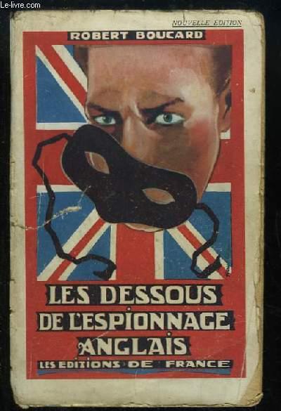 Les dessous de l'espionnage anglais.