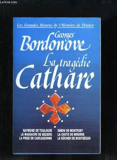 La Tragédie Cathare. Les Grandes Heures de l'Histoire de France.