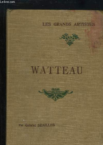 Watteau. Biographie critique.