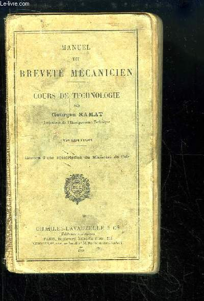Manuel du Breveté Mécanicien. Cours de Technologie.