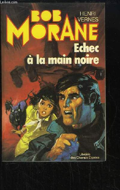 Bob Morane : Echec à la main noire