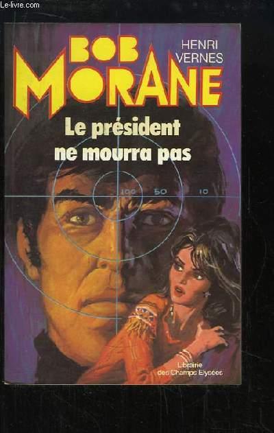 Bob Morane : Le président ne mourra pas.