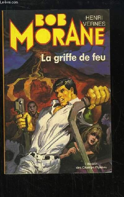 Bob Morane : La griffe de feu.