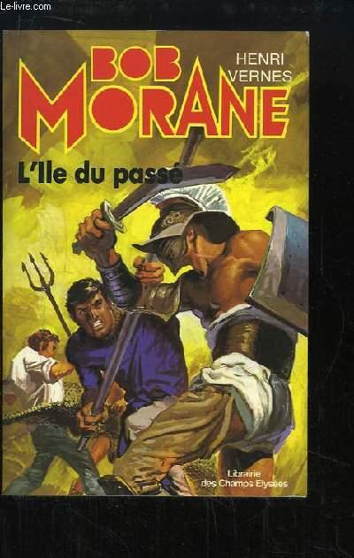 Bob Morane : L'Île du passé.