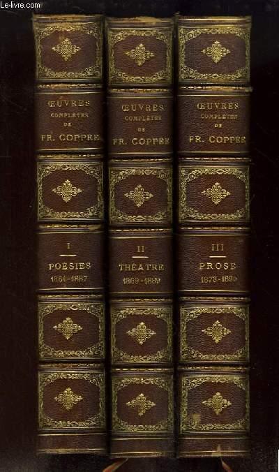 Oeuvres Complètes de François Coppée. EN 3 TOMES : Poésies (1864 - 1887) - Théâtre (1869 - 1889) - Prose (1873 - 1890)
