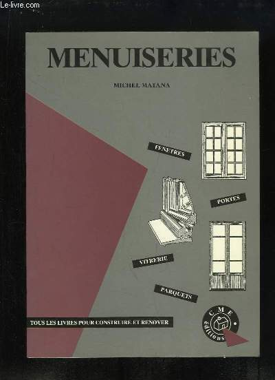 Menuiseries. Fenêtres, Portes, Vitrerie, Parquets.
