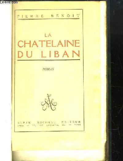 La Châtelaine du Liban. Roman.