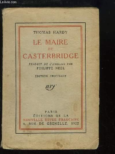 La vie et la mort du Maire de Casterbridge. Histoire d'un homme de caractère.