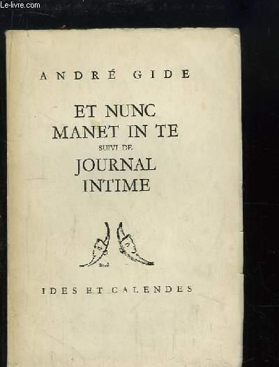Et Nunc Manet In te, suivi de Journal Intime.