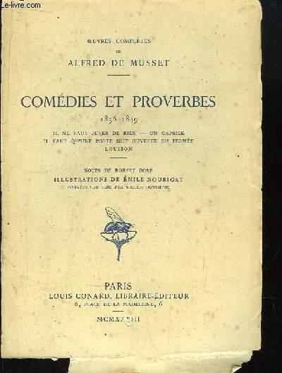 Oeuvres Complètes de Alfred de Musset. Comédies et Proverbes, TOME 3 :  1836 - 1849. Il ne faut juger de rien, Un caprice, Il faut qu'une forte soit ouverte ou fermée, Louison.