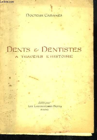 Dents et Dentistes à travers l'Histoire. TOME 2