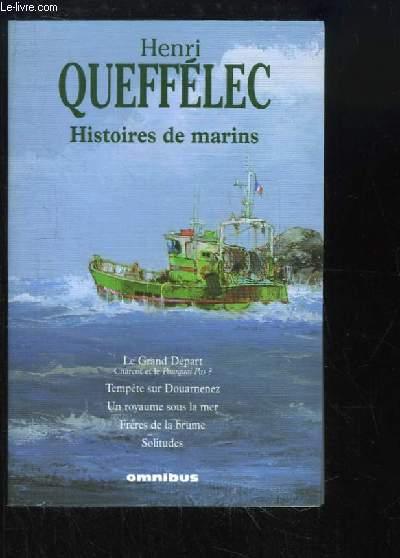 Histoires de marins. Le Grand Départ (Charcot et le Pourquoi Pas ?) - Tempête sur Douarnenez, Un royaume sous la mer, Frères de la Brume, Solitudes.