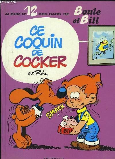 Album N°12 des gags de Boule et Bill. Ce coquin de cocker.