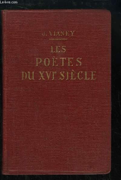 Chefs-d'Oeuvre Poétique du XVIe siècle. Marot, Du Bellay, Ronsard, D'Aubigné, Régnier.