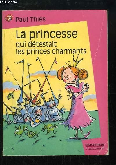 La princesse qui détestait les princes charmants.