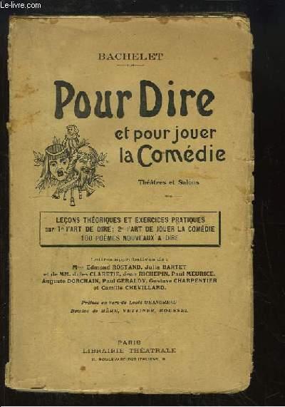 Pour Dire et pour jouer la Comédie (Théâtres et Salons).