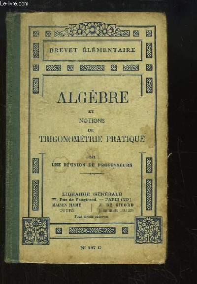 Algèbre et Notions de Trigonométrie Pratique du Brevet élémentaire