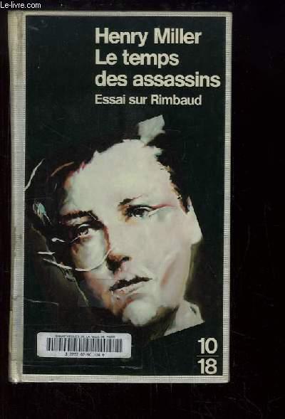 Le Temps des Assassins. Essai sur Rimbaud.