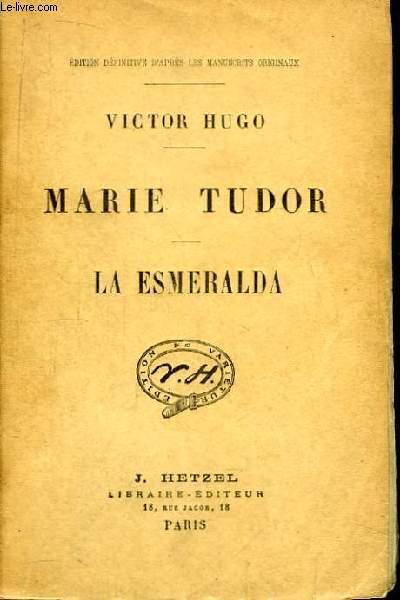 Marie Tudor - La Esmeralda.