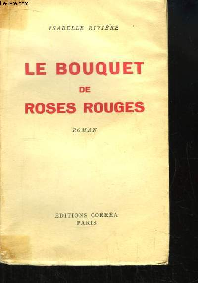 Le bouquet de Roses Rouges. Roman