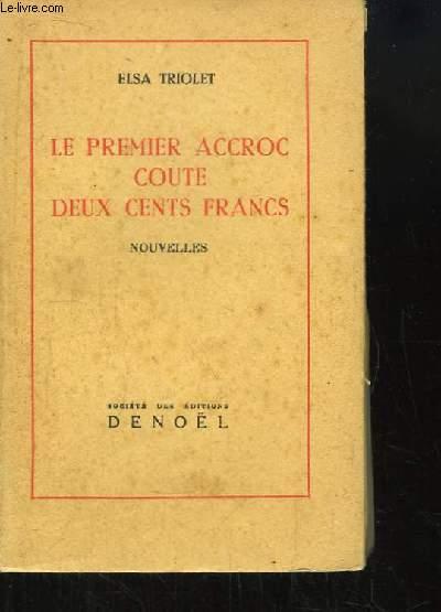 Le premier accroc coute deux cent francs. Nouvelles.