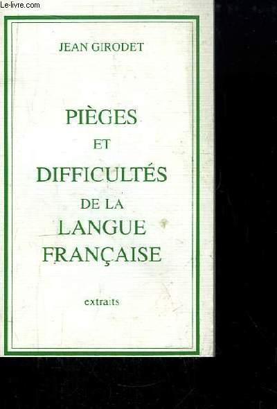 Pièges et Difficultés de la Langue Française. Extraits.