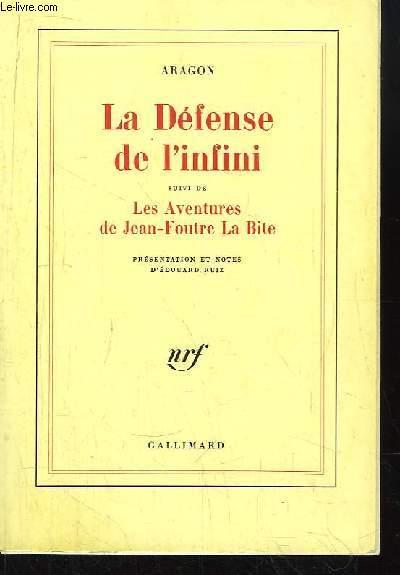 La Défense de l'infini. Suivi de Les Aventures de Jean-Foutre la Bite.