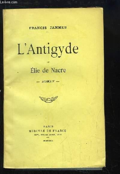 L'Antigyde ou Elie de Nacre. Roman
