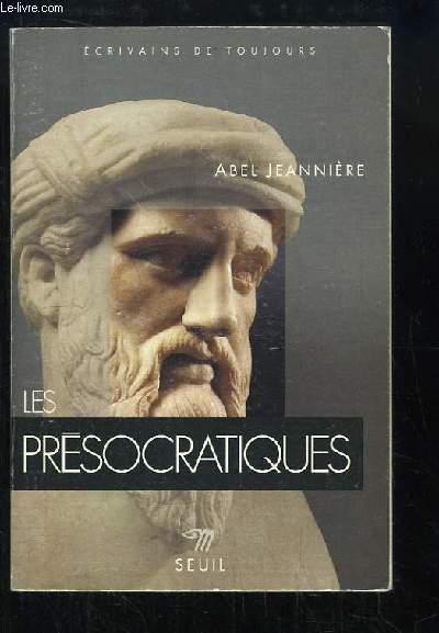 Les Présocratiques. L'aurore de la pensée grecque.