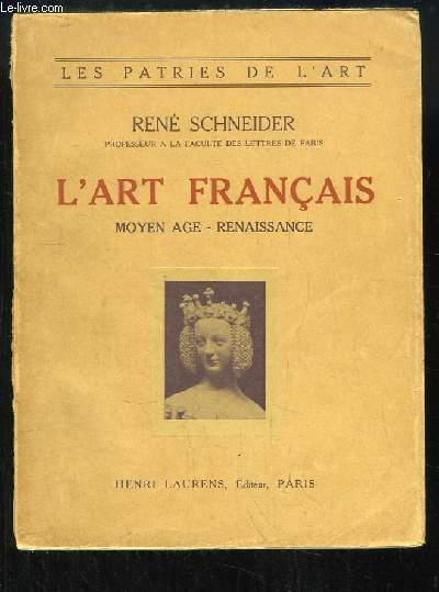 L'Art Français. Moyen Âge, Renaissance.