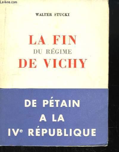 La fin du régime de Vichy. De Pétain à la IVe République.